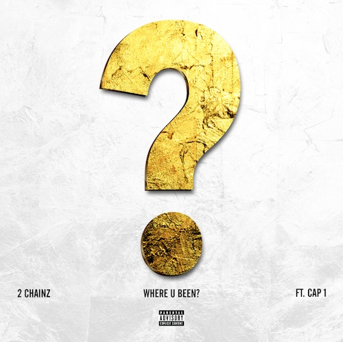 U Been Where With Who 2 Chainz ft Cap 1 - Wh...