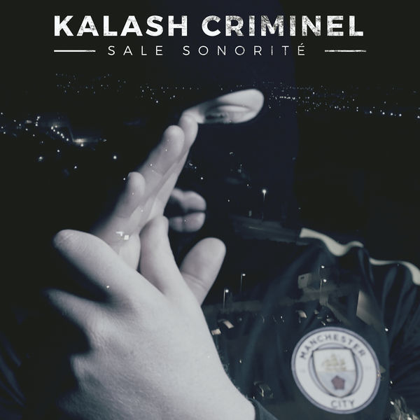 Kalash Criminel - Sale Sonorite