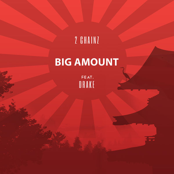 2 Chainz  ft Drake  - Big Amount