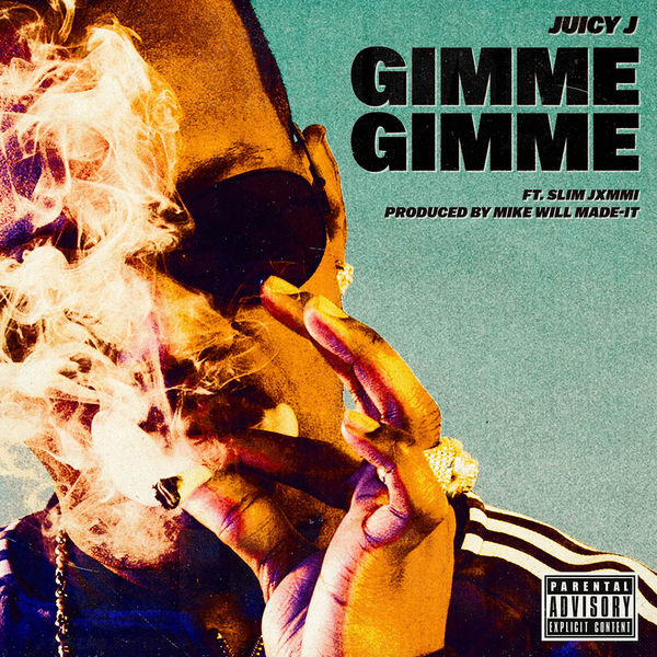 Juicy J  ft Slim Jxmmi  - Gimme Gimme