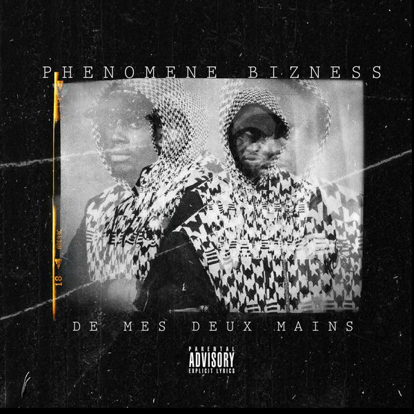 Phenomene Bizness - De Mes Deux Mains