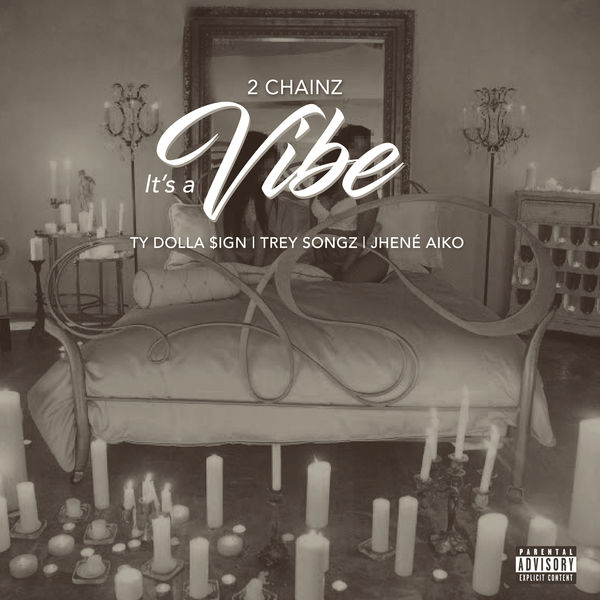 2 Chainz  ft Ty Dolla $ign  & Trey Songz  & Jhene Aiko  - It's A Vibe