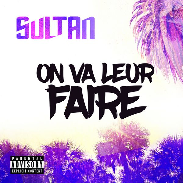 Sultan - On Va Leur Faire