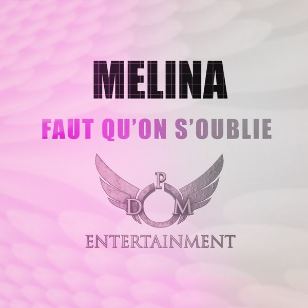 Melina  - Faut Qu'On S'Oublie