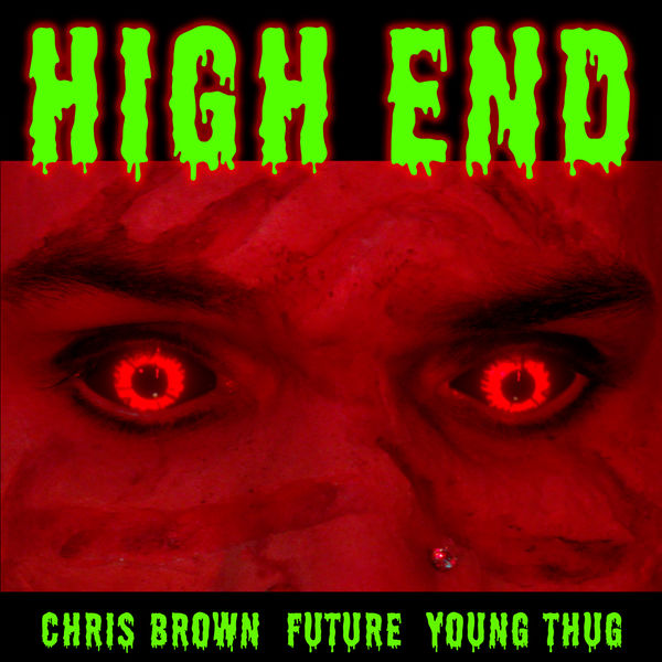 Chris Brown  ft Future  & Young Thug  - High End