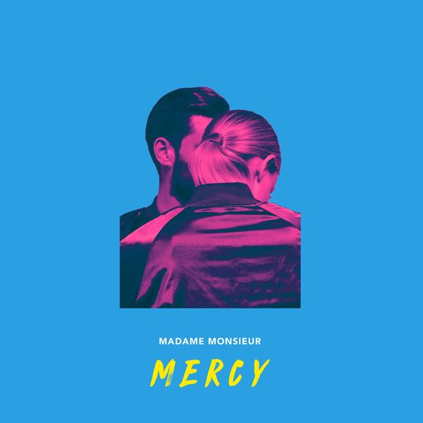 Madame Monsieur  - Mercy
