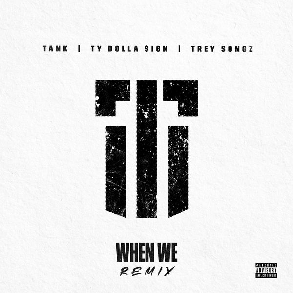 Tank  ft Ty Dolla $ign  & Trey Songz  - When We (REMIX)