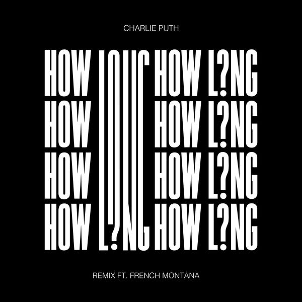Charlie Puth  ft French Montana  - How Long (REMIX)