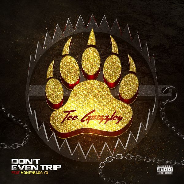 Tee Grizzley - Don't Even Trip