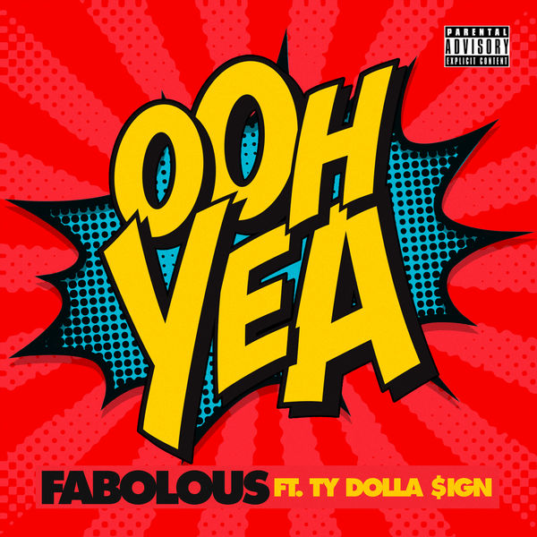 Fabolous  ft Ty Dolla $ign  - Ooh Yea