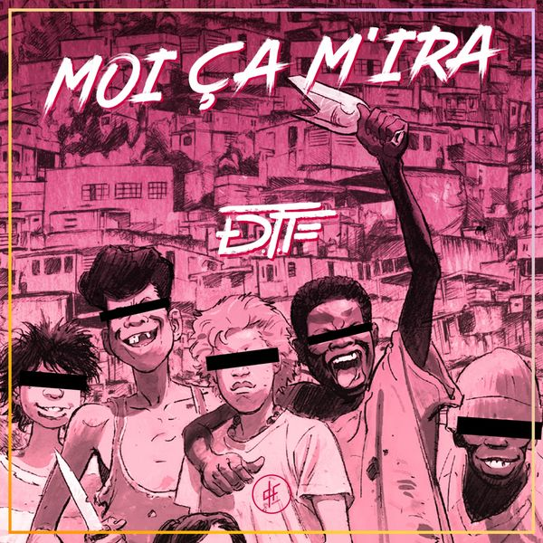 DTF  - Moi Ca M'Ira