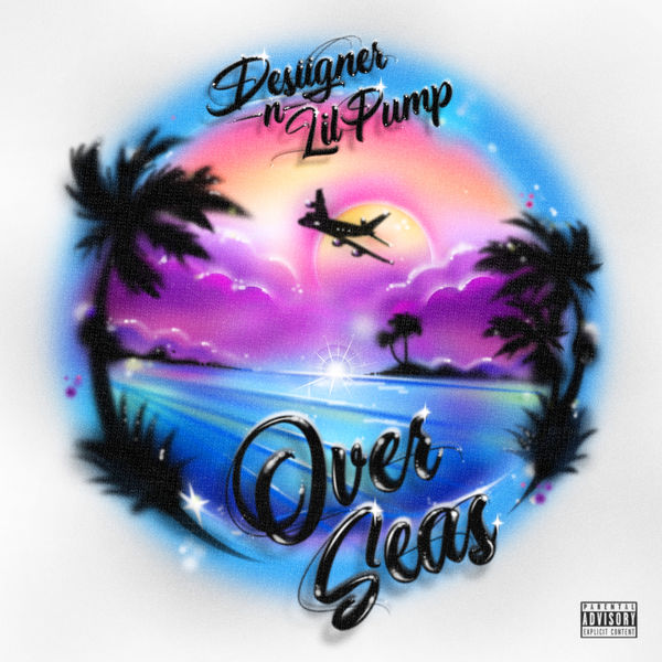 Desiigner  ft Lil Pump  - Over Seas