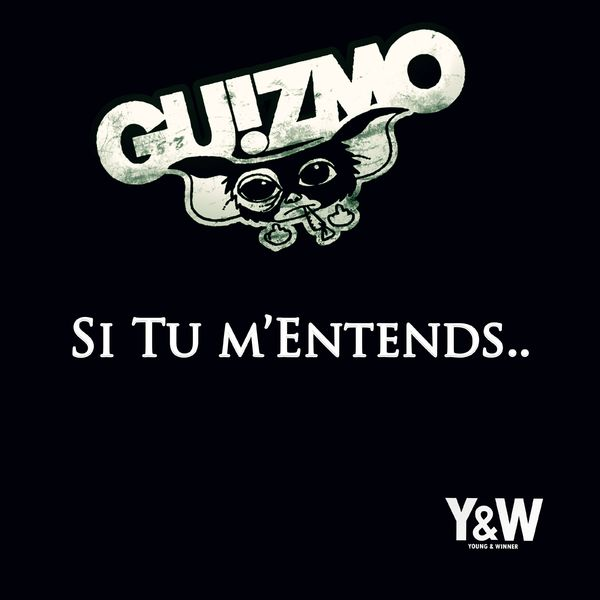 Guizmo - Si Tu M'Entends