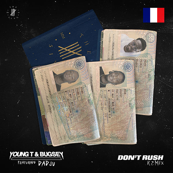 Young T  ft Bugsey & Dadju  - Don't Rush (REMIX)
