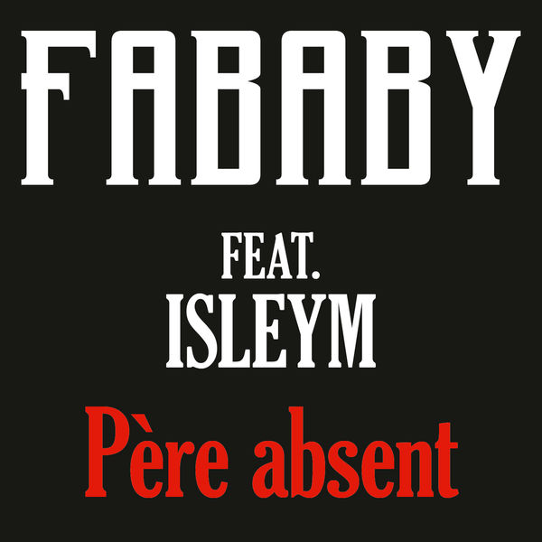 Fababy  ft Isleym  - Pere Absent