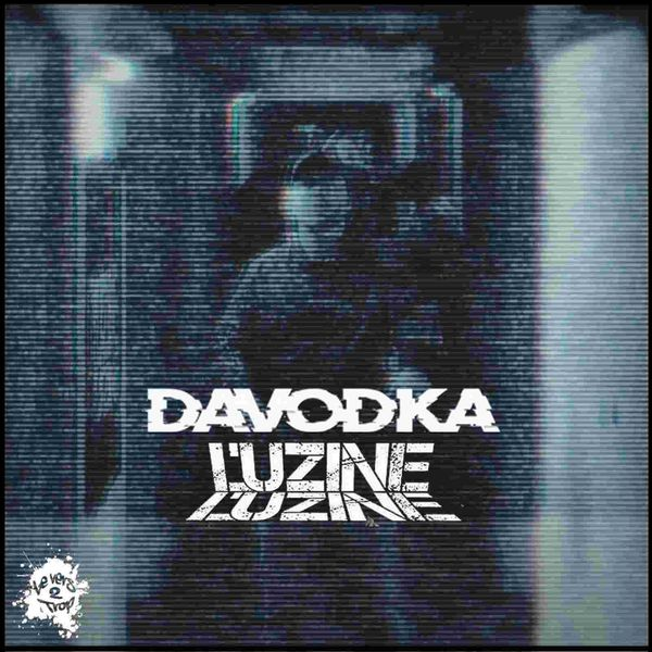 Davodka - Plus On Est De Fous Plus On Rime