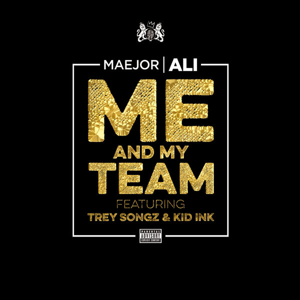 Maejor Ali - Me And My Team (CLIP)