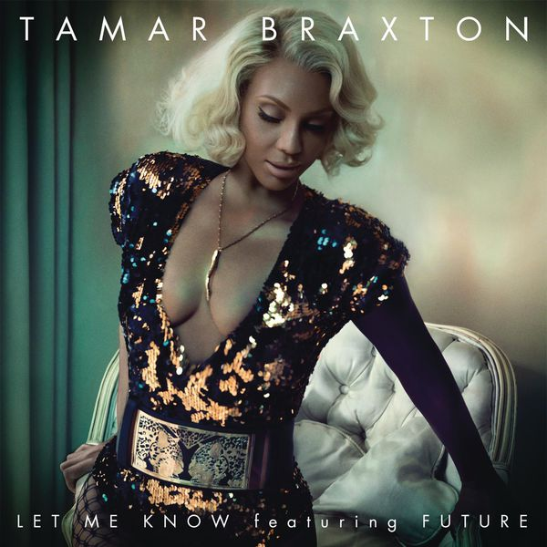Tamar Braxton - Let Me Know