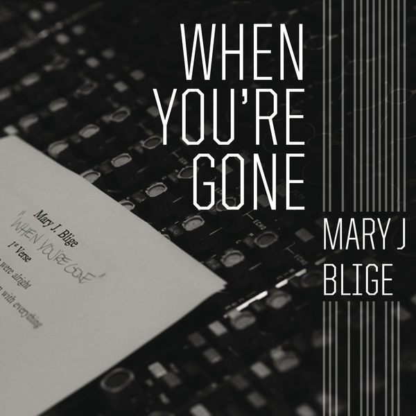 Mary J Blige - When You're Gone